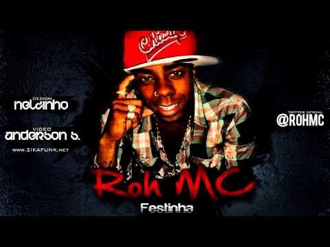 Roh Mc - Festinha ♫ (Dj Biel Rox ) Video Oficial