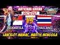 Lancelot Maniac, Martis Menggila Indoensia Vs Thailand National Arena Contest