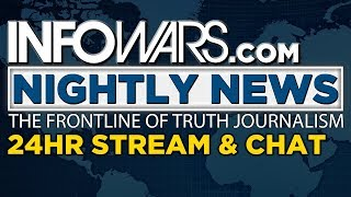 24HR Stream & Chat 🔴 The Infowars Nightly News