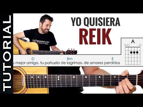 Como tocar Yo Quisiera de REIK en guitarra PERFECTO y FACIL para principiantes clase de guitarra