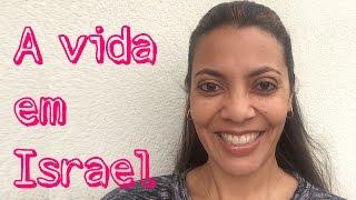 A vida em Israel - Como é viver em Israel? [EP43]