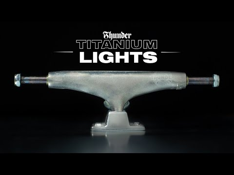 THUNDER TRUCKS: TITANIUM LIGHTS