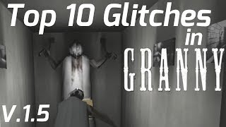 Top 10 Best Glitches in Granny(Version:1.5)