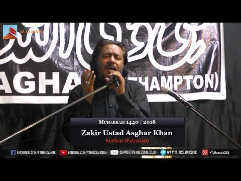 9th Muharram 1440 | 2018 - Zakir Ustad Asghar Khan (Sialkot) - Northampton (UK)