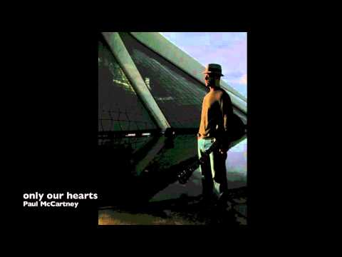 Paul McCartney - Only Our Hearts