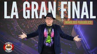 """Franco Escamilla.- """"La gran final"""" (Monólogo parabólico)"""