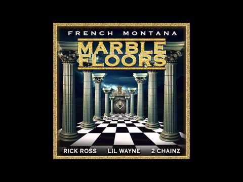 French Montana -- Marble Floors (Feat Lil Wayne, Rick Ross & 2 Chainz) CDQ/Dirty Lyrics