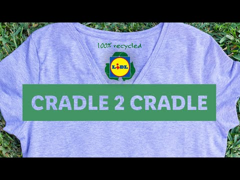 Cradle to Cradle textil projekt   Lidl