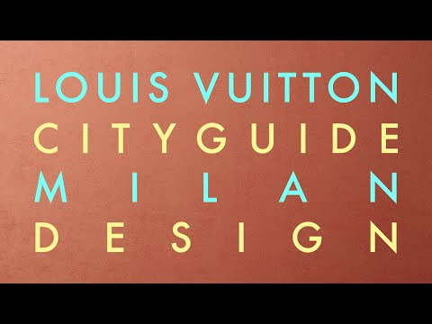 Louis Vuitton Presents the Milan City Guide