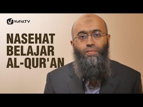 Nasehat Belajar al-Qur'an - Ustadz Haroon Baqai