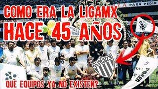 ¿Cómo era la Liga MX hace 45 Años? Que Equipos Ya No Existen, Como Clasificaban, Boser
