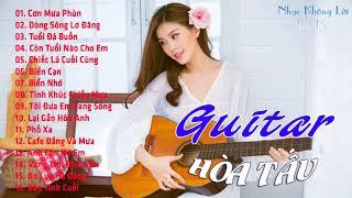 Hòa Tấu Guitar Trữ Tình Bất Hủ Gây Nghiện - Nhạc Không Lời Guitar Sâu Lắng Nhẹ Nhàng