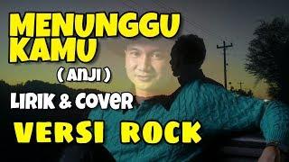 Versi Rock Menunggu Kamu Anji
