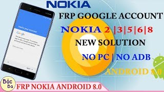 How To Bypass FRP Google Account  Android 8.0(Oreo)  Nokia 2 | 3 | 5 | 6 | 8 | NO PC, NO ADB