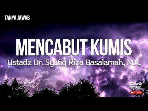 Mencabut Kumis - Ustadz Syafiq Riza Basalamah
