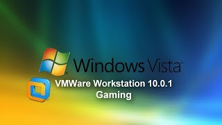 Windows Vista - VMWare Workstation 10.0.1 Gaming