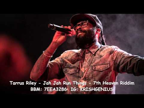 Tarrus Riley – Jah Jah Run Things [7th Heaven Riddim] October 2014   Reggae, Dancehall, Bashment