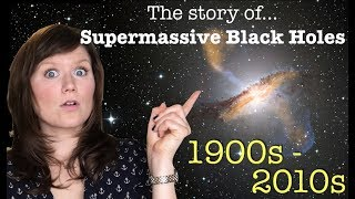 The story of Super Massive Black Holes | 110 years worth of knowledge