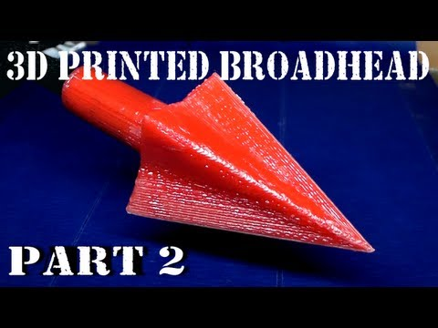 3D Printed Broadhead Arrow Point - Part 2 - Printing the Arrow Point