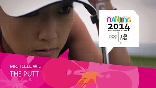 Michelle Wie - Mastering The Putt | Nanjing 2014 Youth Olympic Games