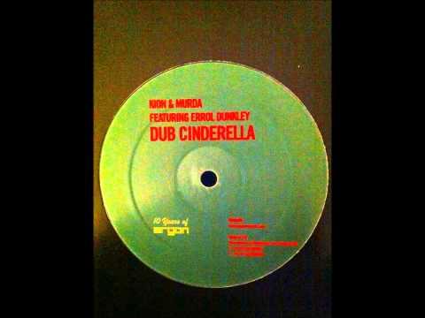 Kion And Murda Ft Errol Dunkley - Dub Cinderella