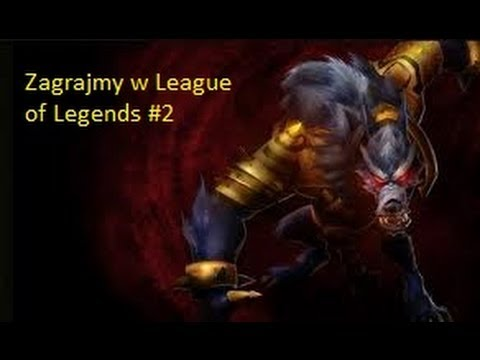 Zagrajmy w League of Legends odc.2 Nie ma to jak Warwick w jungli.