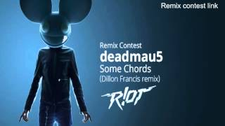 Deadmau5 - Some Chords (Dillon Francis Remix) [R!OT Remix]