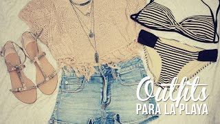 ¿Qué me llevo a la playa? Outfits y tips!