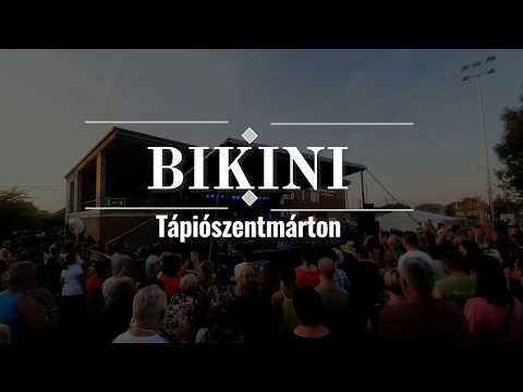 Bikini Koncert Tápiószentmárton 2019.08.19