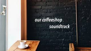 Download Lagu coffee shop soundtrack | kpop playlist Gratis STAFABAND