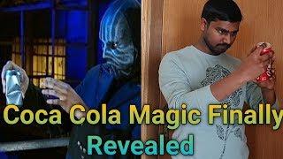 Coca cola Magic trick finally reveled/mask man magic Secret Revealed/video No-31