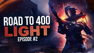 Destiny: ROAD TO 400 LIGHT EP. 2! WEEKLY LOOT DROPS!