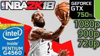 NBA 2K18 - GTX 750 ti - G4560 - 1080p - 900p - 720p - Benchmark