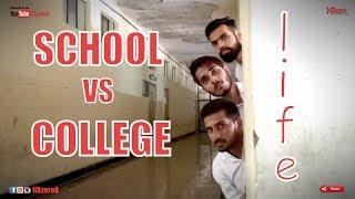 School vs College Life   | HRzero8 |