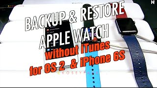 Backup Apple Watch no ITunes & be ready for OS 2 & Restore