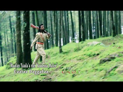 Caalaa Daggafaa: Maalan Yaadda'a Nan Yaaddessa Malee! * NEW Oromo Music 2016 * By Raya Studio