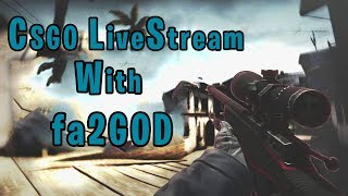 Live Cs Go With Fa2 God Iz One D