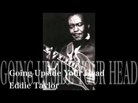 Going Upside Your Head - Eddie Taylor