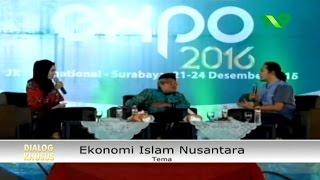 Dialog Khusus - Ekonomi Islam Nusantara