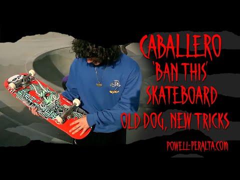 'Old Dog, New Tricks' - Caballero 'Ban This' Skateboard