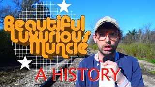 Beautiful Luxurious Muncie: A History