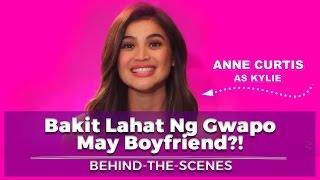 Bakit Lahat Ng Gwapo May Boyfriend?! Behind-The-Scenes