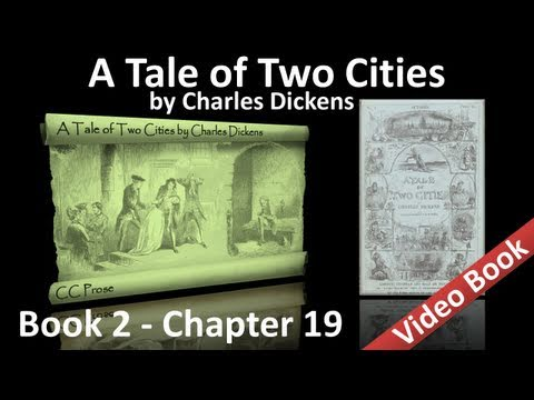 Book 02 - Chapter 19 - A Tale of Two Cities by Charles Dickens