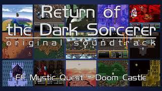 RotDS OST ~ 073 ~ Final Fantasy Mystic Quest ~ Doom Castle