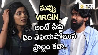 Gayathri Gupta asks Rahul Ramakrishna : Are You Virgin