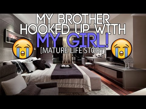 My Brother HOOKED UP With MY GIRL! (MATURE Life Story!)