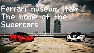 Ferrari Museum,Italy, the home of the supercar !!  Supercar Ferrari ka Ghar, Italy!!
