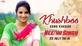 Khushboo | Sonu Kakkar | NEEDHI SINGH | Latest Punjabi Song 2016 | SagaHits