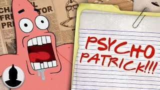 Is Patrick Star from SpongeBob a PSYCHOPATH?! - SpongeBob Cartoon Conspiracy (Ep. 148)