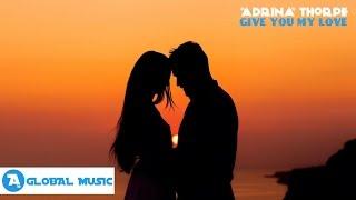 Adrina Thorpe - Give You My Love